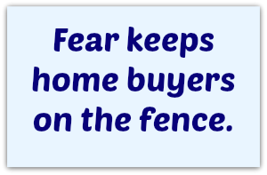 Fear Keeps Home Buyers on the Fence