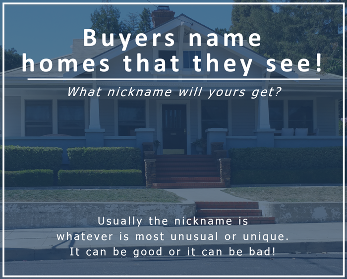 Image of a house with words over it, advising that Silicon Valley home buyers give a nickname to the homes that they visit